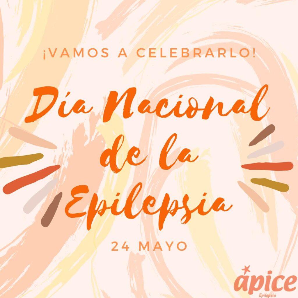 Día Nacional de la Epilepsia, 24 de Mayo de 2020. Ápice Asociación Andaluza de Epilepsia